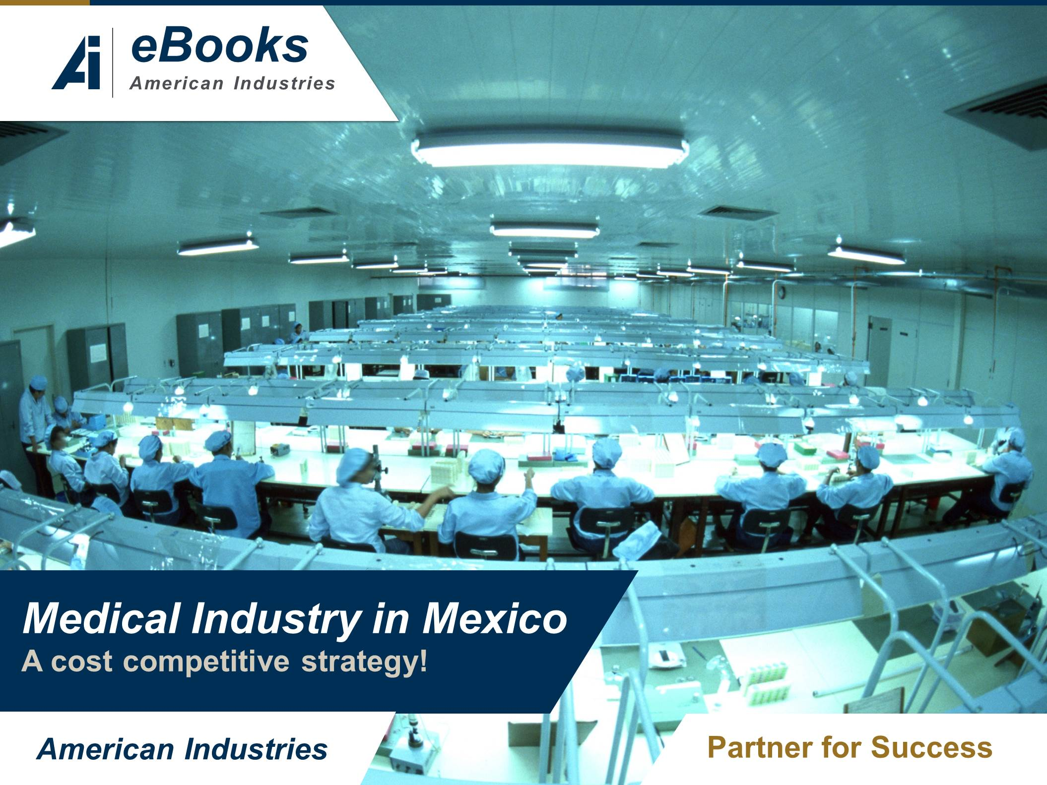 Medical Devices Industry in Mexico - Medical devices industry in Mexico: a cost competitive strategy!