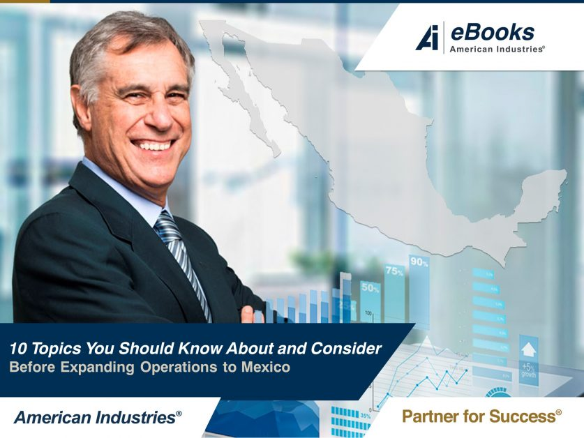 10 things you should know before you expand operations to mexico 837x628 - 10 Things You Should Know Before You Expand Operations To Mexico