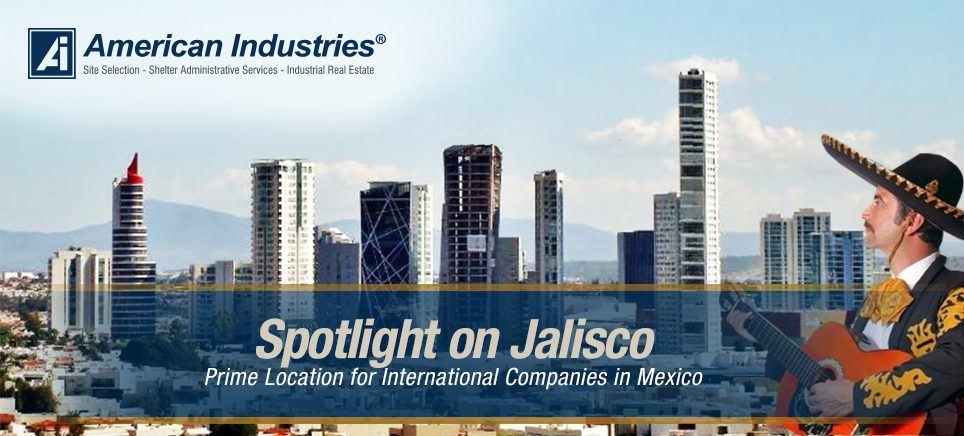 1 3 - Spotlight on Jalisco: Prime Location for International Companies in Mexico