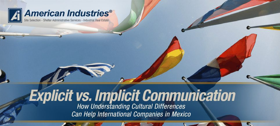 Cultural differences 1 - Explicit vs. Implicit Communication: How Understanding Cultural Differences Can Help International Companies in Mexico