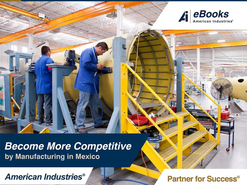 Become more competitve cover 837x628 - Become more competitive by manufacturing in Mexico