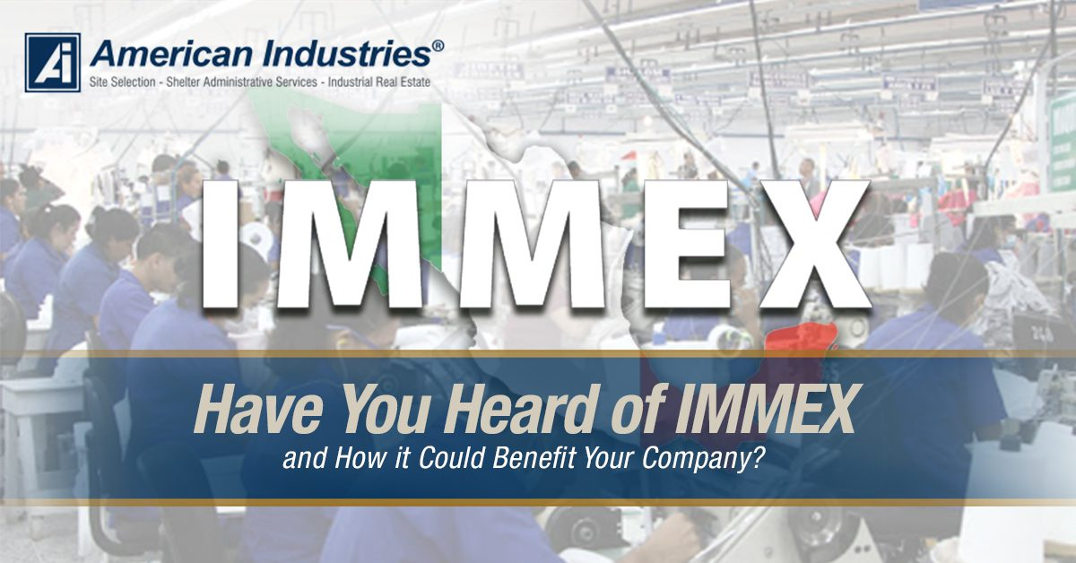 Immex 4 - Have You Heard of IMMEX and How it Could Benefit Your Company?