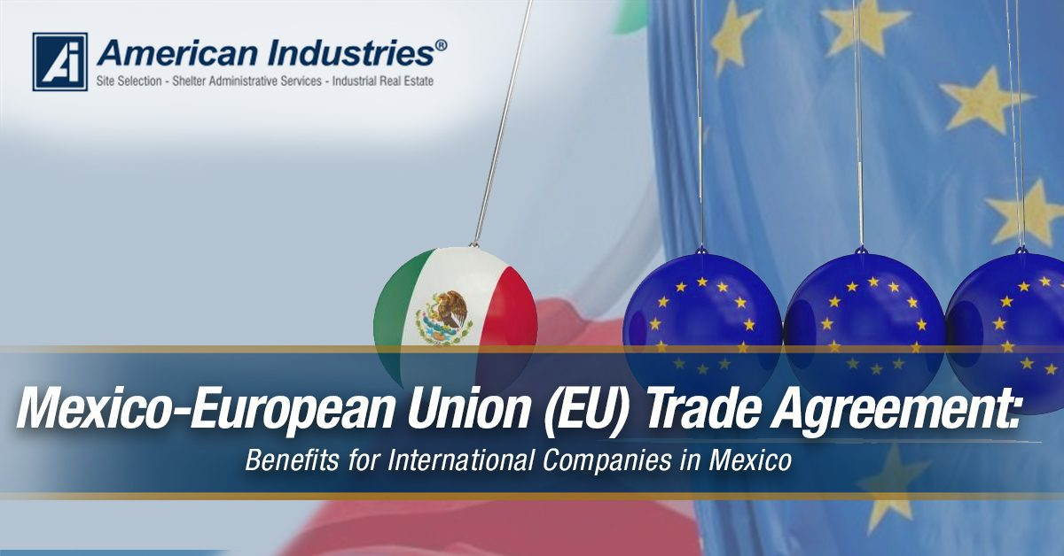 EU Mexico trade Agreement - Mexico-European Union (EU) Trade Agreement: Benefits for International Companies in Mexico