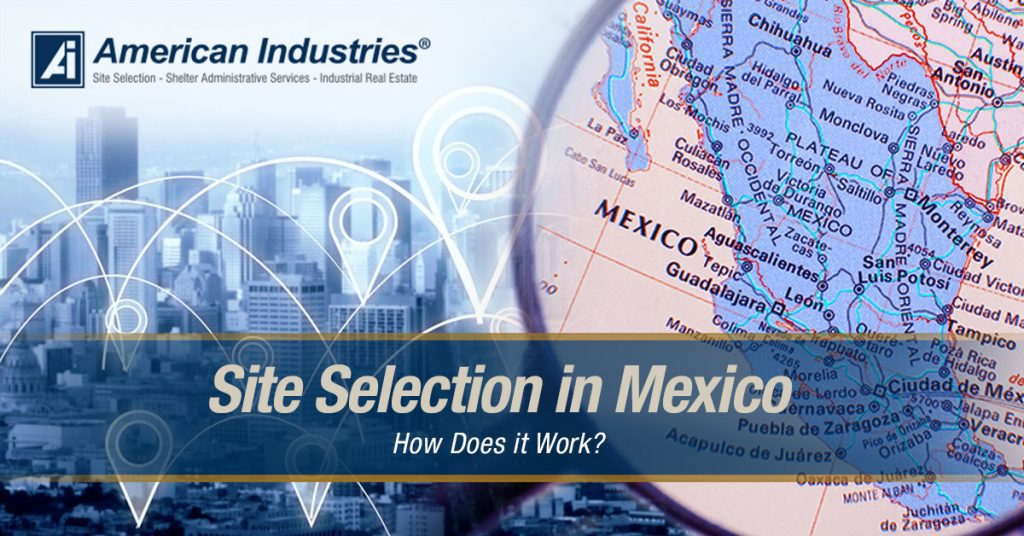 Site Selection in Mexico